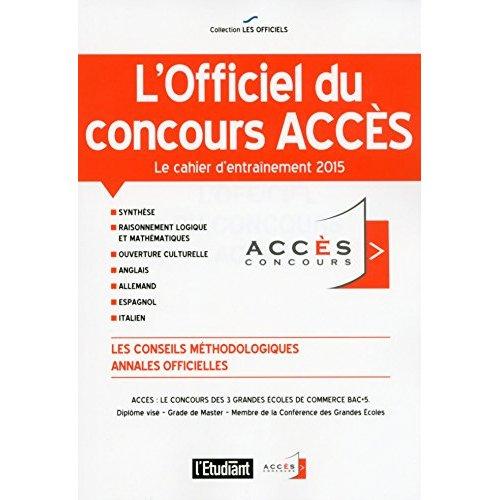 L'OFFICIEL DU CONCOURS ACCES - LE CAHIER D'ENTRAINEMENT 2015