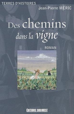 DES CHEMINS DANS LA VIGNE