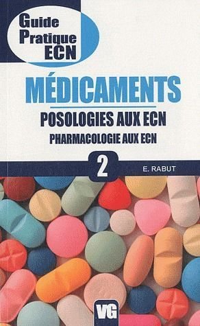 GUIDE PRATIQUE ECN MEDICAMENTS POSOLOGIES PHARMACOLOGIE