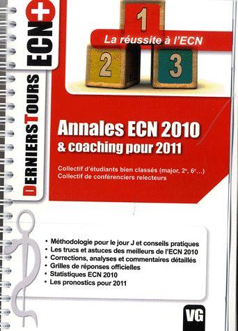 DERNIERS TOURS ECN+ ANNALES ECN 2010 & COACHING POUR 2011