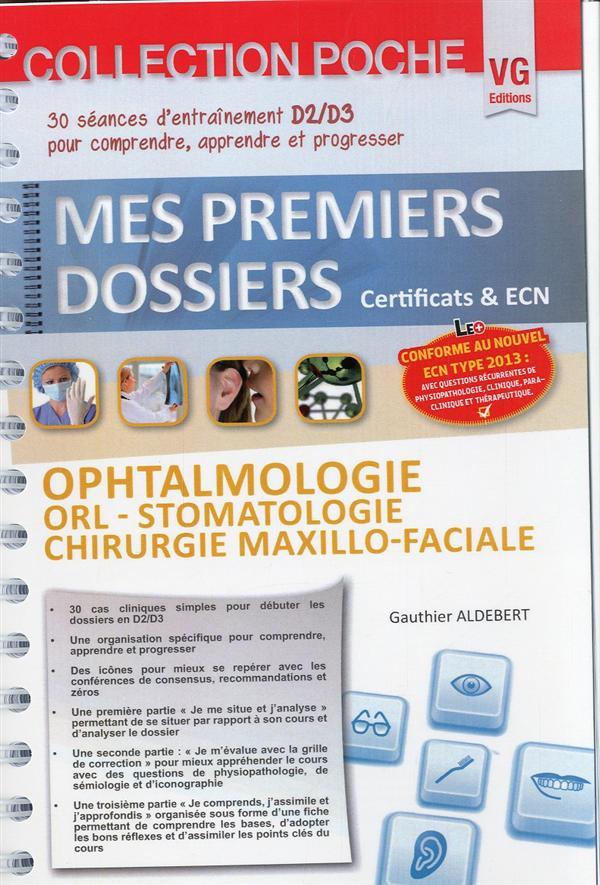 MES PREMIERS DOSSIERS DE POCHE OPHTALOMOLOGIE -ORL -STOMATO
