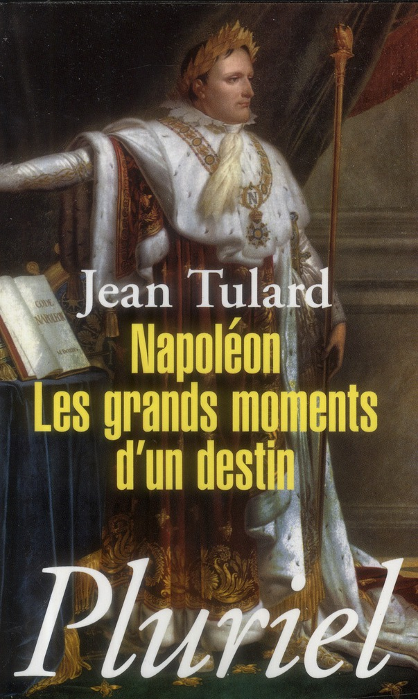 NAPOLEON - LES GRANDS MOMENTS D'UN DESTIN