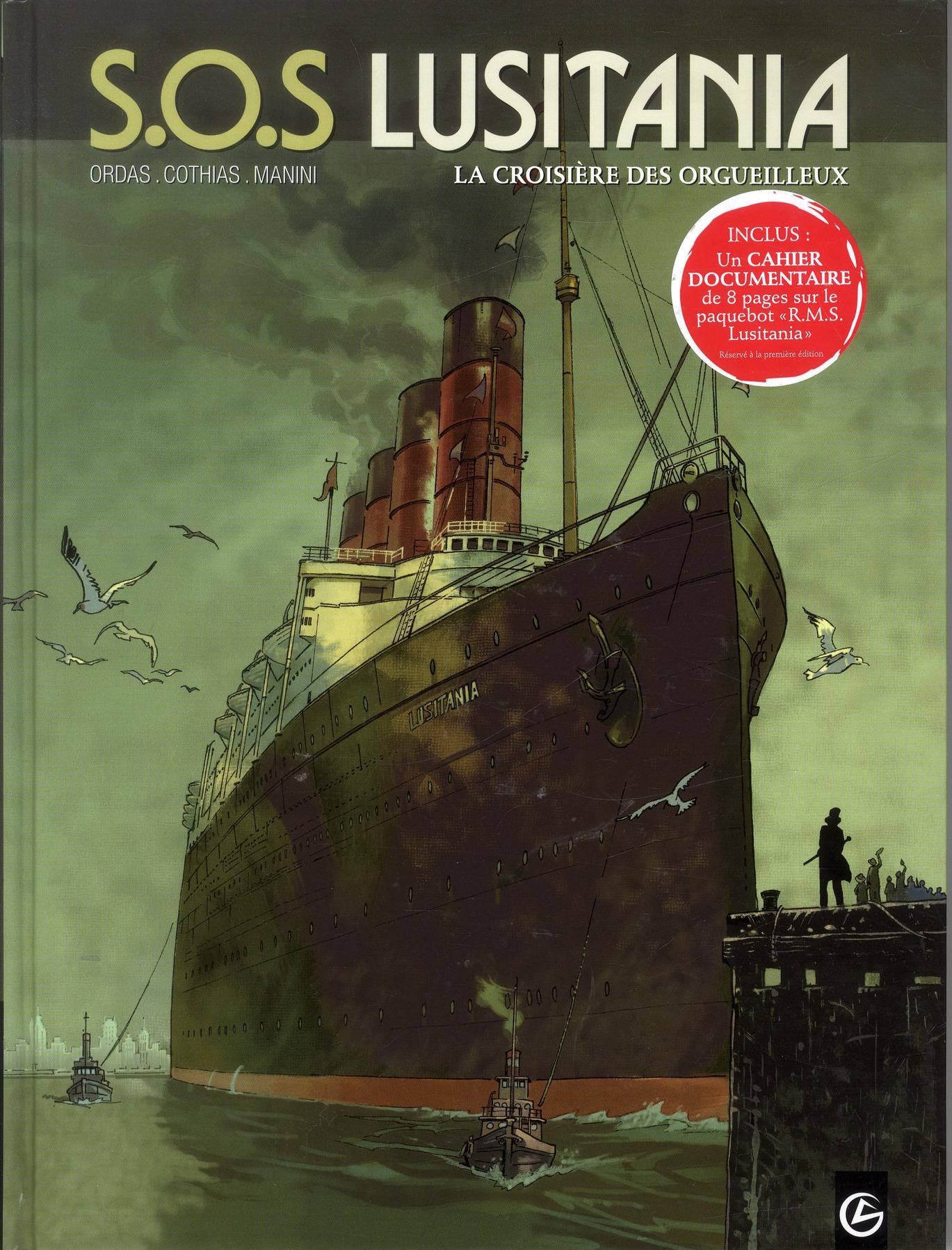 S.O.S LUSITANIA - VOLUME 1 - LA CROISIERE DES ORGUEILLEUX