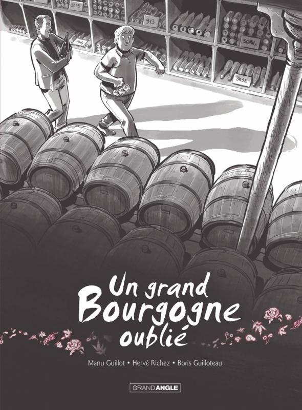 UN GRAND BOURGOGNE OUBLIE - VOLUME 01
