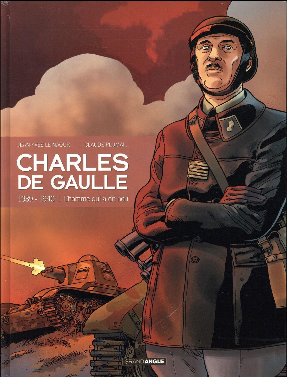 CHARLES DE GAULLE - 1939-1940 - L'HOMME QUI A DIT NON !