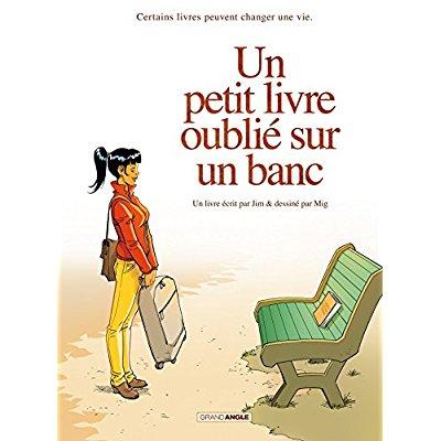 UN PETIT LIVRE OUBLIE SUNR UN BANC - UN PETIT LIVRE OUBLIE SUR UN BANC - INTEGRALE VOLUMES 01 ET 02