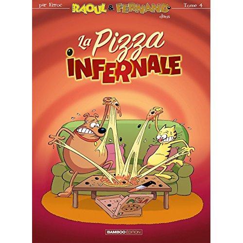 RAOUL ET FERNAND - RAOUL & FERNAND - TOME 4 - LA PIZZA INFERNALE