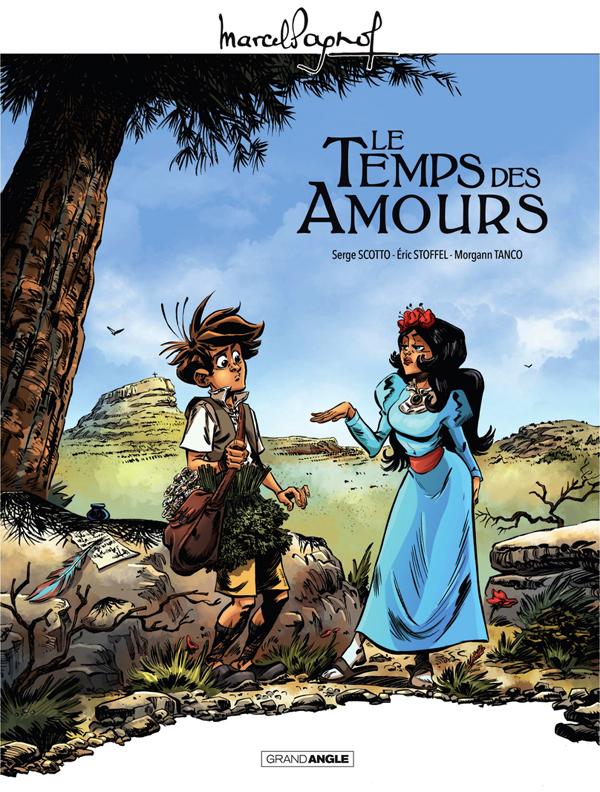 M. PAGNOL EN BD : LE TEMPS DES AMOURS - HISTOIRE COMPLETE