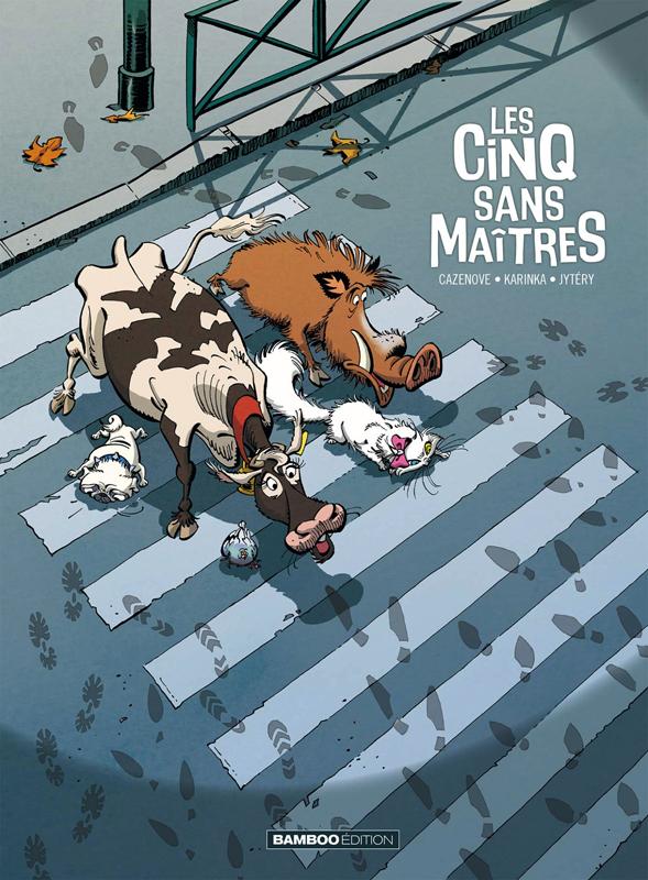 5 SANS MAITRES (LES) - LES CINQ SANS MAITRES - TOME 1
