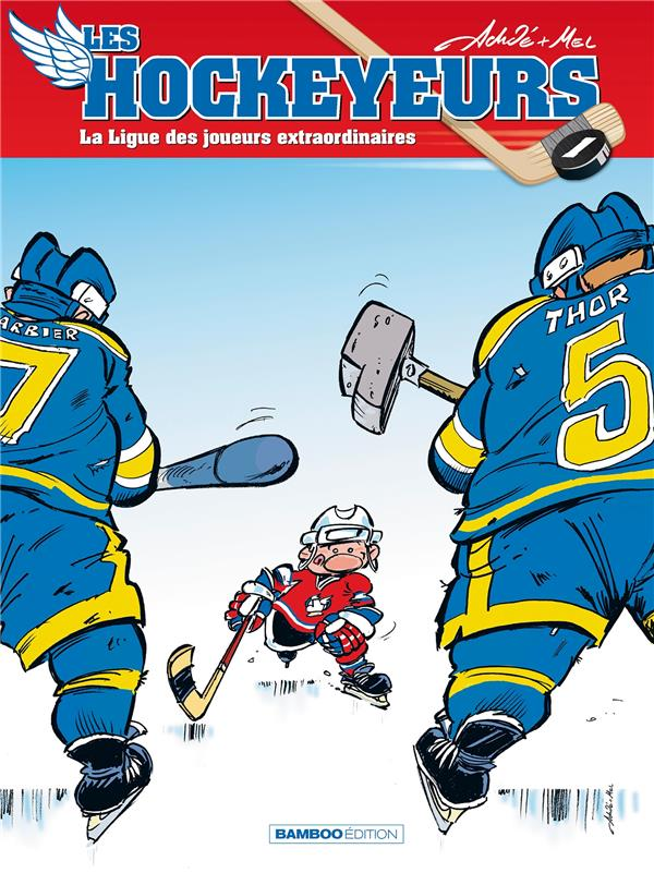 LES HOCKEYEURS - TOME 1 - NOUVELLE EDITION