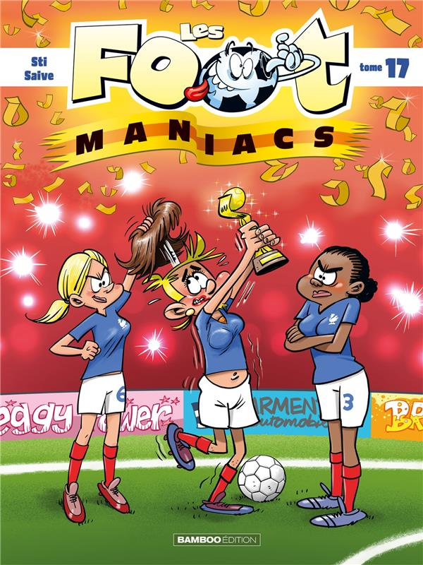 LES FOOT MANIACS - TOME 17