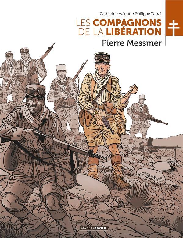 LES COMPAGNONS DE LA LIBERATION - T01 - LES COMPAGNONS DE LA LIBERATION - MESSMER