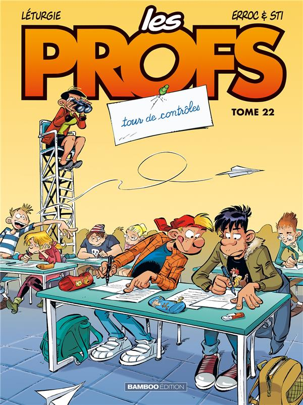 LES PROFS - TOME 22 - TOUR DE CONTROLES