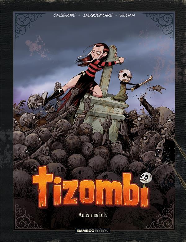 TIZOMBI - TOME 03 - EDITION LUXE NOIR ET BLANC - AMIS MORTELS