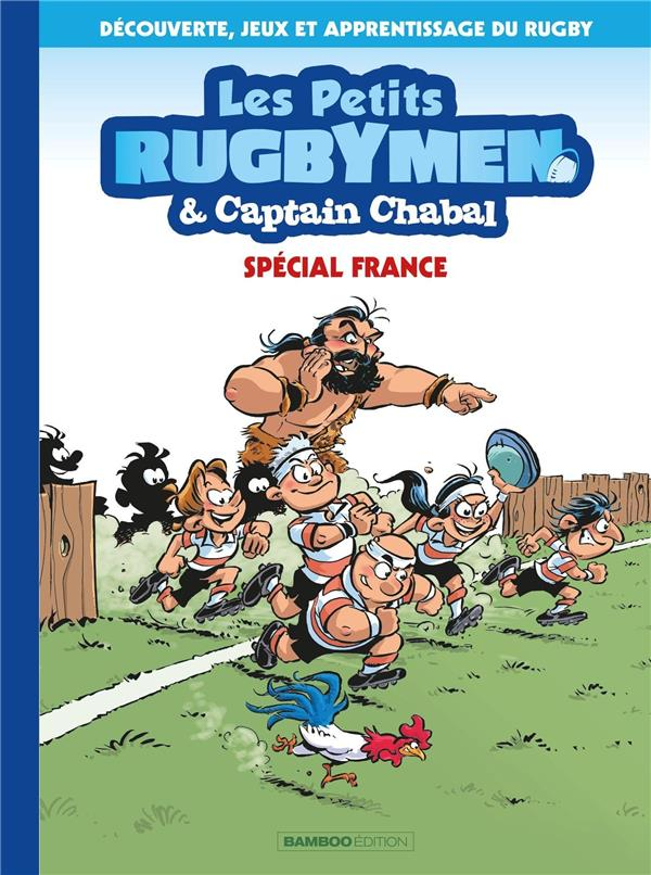 LES PETITS RUGBYMEN & CAPTAIN CHABAL - SPECIAL FRANCE