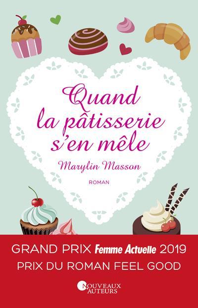 QUAND LA PATISSERIE S'EN MELE - GRAND PRIX FEMME ACTUELLE 2019 - PRIX DU ROMAN FEEL GOOD