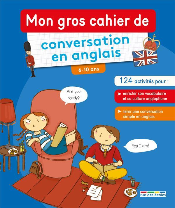 GROS CAHIER DE CONVERSATION EN ANGLAIS (MON)