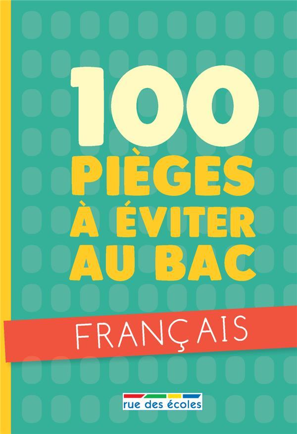 100 PIEGES A EVITER AU BAC FRANCAIS