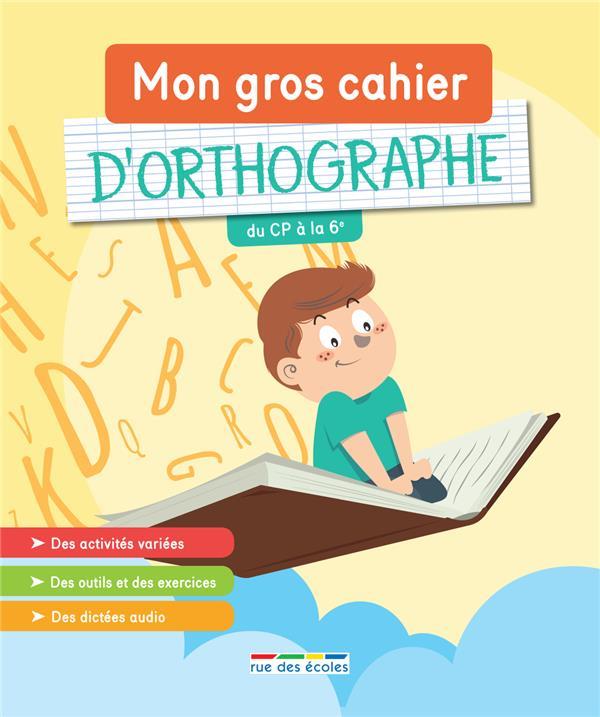 GROS CAHIER D'ORTHOGRAPHE (MON)