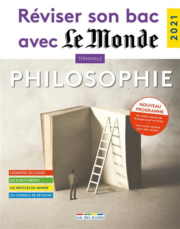 REVISER SON BAC AVEC LE MONDE : PHILOSOPHIE 2021