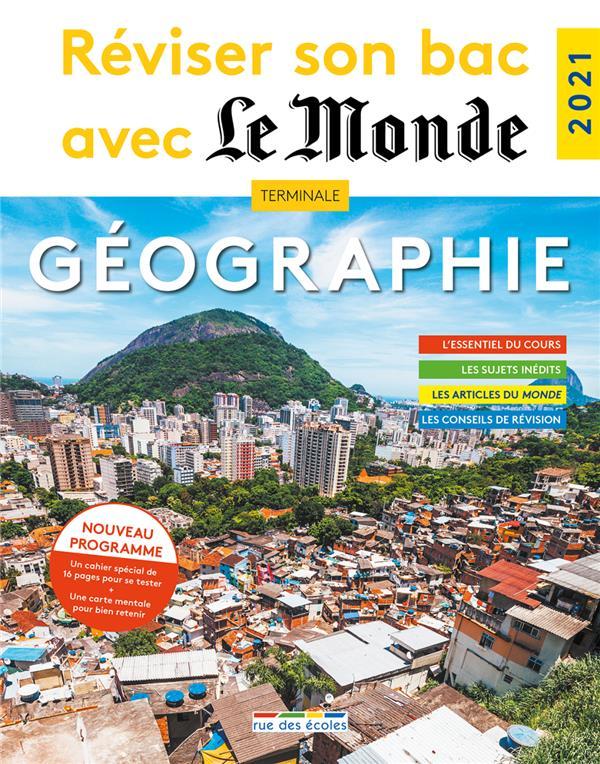 REVISER SON BAC AVEC LE MONDE : GEOGRAPHIE 2021