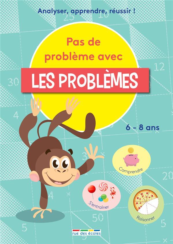 PAS DE PROBLEMES AVEC LES PROBLEMES - COMPENDRE, S'ENTRAINER, REUSSIR