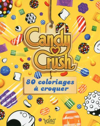 CANDY CRUSH - 80 COLORIAGES A CROQUER