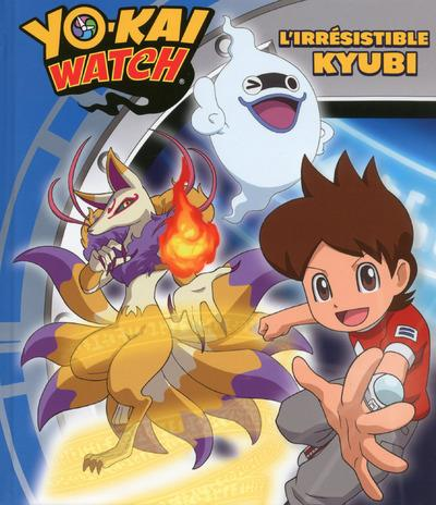 YO-KAI WATCH - L'IRRESISTIBLE KYUBI