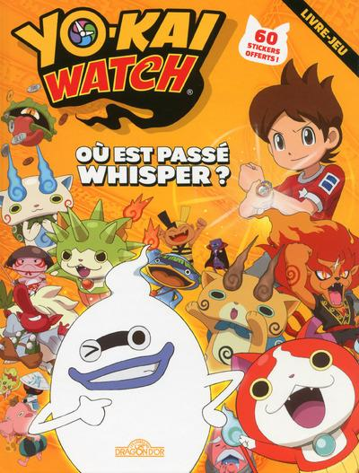 YO-KAI WATCH - OU EST PASSE WHISPER ?