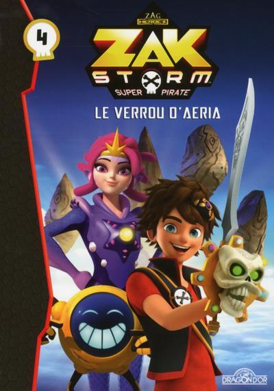 ZAK STORM - TOME 4 LE VERROU D'AERIA - VOL04
