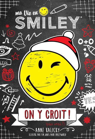 SMILEY - MA VIE EN SMILEY - TOME 6 ON Y CROIT ! (PAS VRAI ?) - VOL06