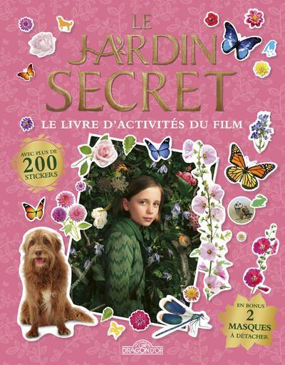 LE JARDIN SECRET - LE LIVRE D'ACTIVITES DU FILM