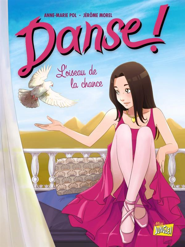 DANSE ! T4 L'OISEAU DE LA CHANCE