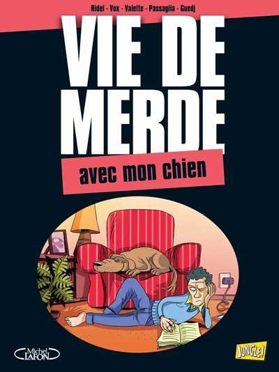 VIE DE MERDE T15 - AVEC MON CHIEN