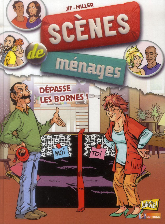 SCENES DE MENAGES T6 DEPASSE LES BORNES !