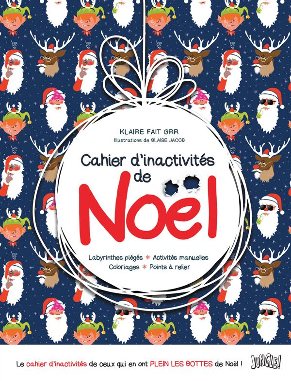 CAHIER D'INACTIVITES DE NOEL LABYRINTHES PIEGES, ACTIVITES MANUELLES, COLORIAGES, POINTS A RELIER