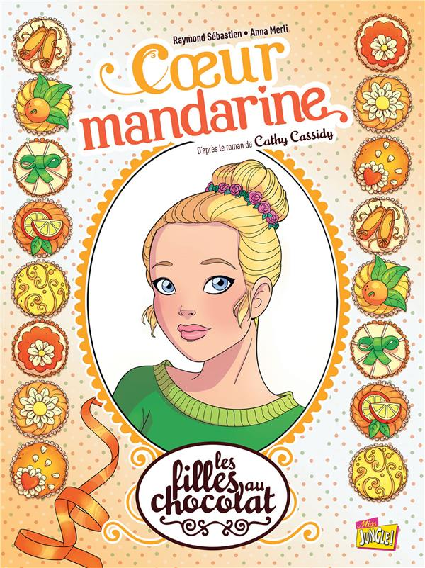 LES FILLES AU CHOCOLAT T3 - COEUR MANDARINE