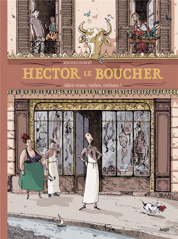 HECTOR LE BOUCHER - ADIEU VEAUX, VACHES, COCHONS !