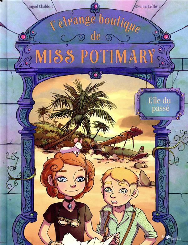 L'ETRANGE BOUTIQUE DE MISS POTIMARY T3 - L'ILE DU PASSE