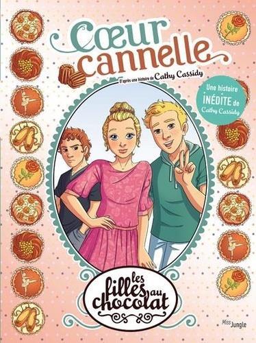 LES FILLES AU CHOCOLAT - TOME 12 COEUR CANNELLE - INEDIT - VOL12