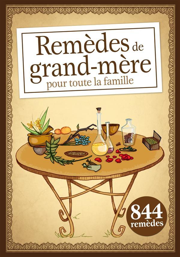 REMEDES DE GRAND-MERE POUR TOUTE LA FAMILLE