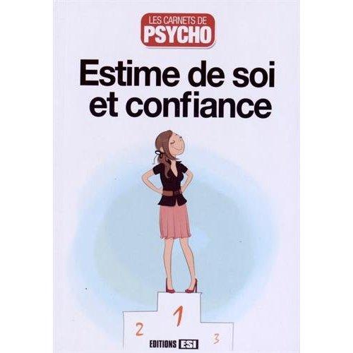 CARNETS DE PSYCHO (LES) - ESTIME DE SOI ET CONFIANCE
