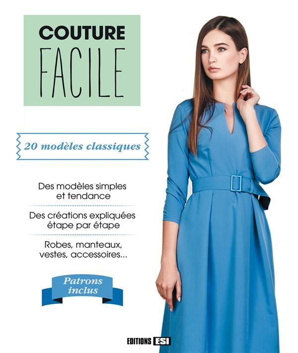 COUTURE FACILE - 20 MODELES CLASSIQUES