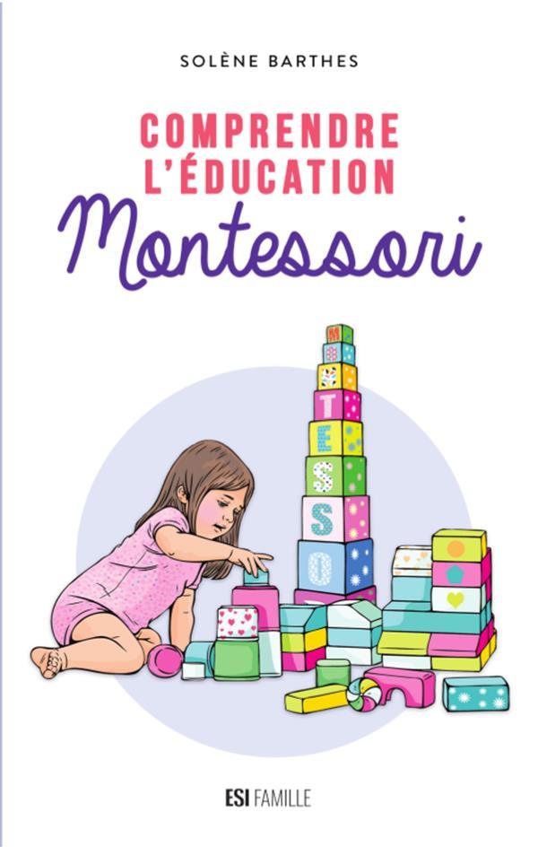 COMPRENDRE L'EDUCATION MONTESSORI