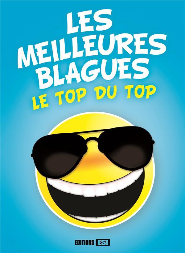LES MEILLEURES BLAGUES. LE TOP DU TOP