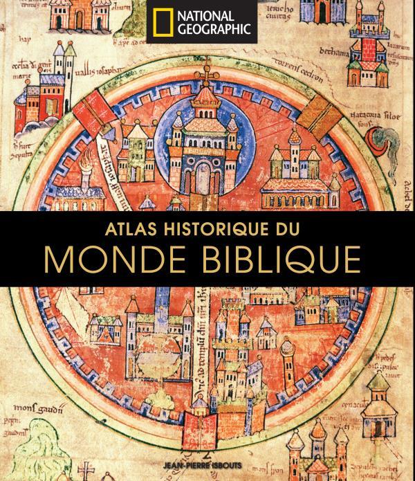 ATLAS HISTORIQUE DU MONDE BIBLIQUE