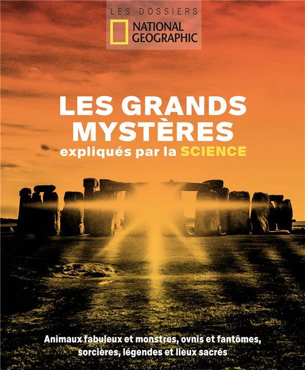 LES GRANDS MYSTERES EXPLIQUES PAR LA SCIENCE