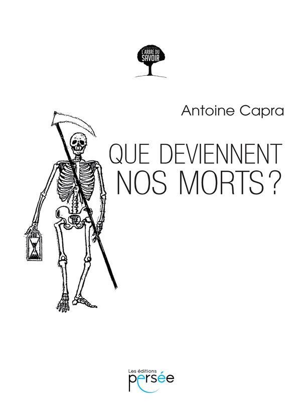QUE DEVIENNENT NOS MORTS ?