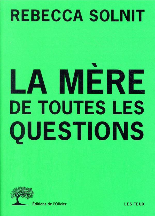 LA MERE DE TOUTES LES QUESTIONS