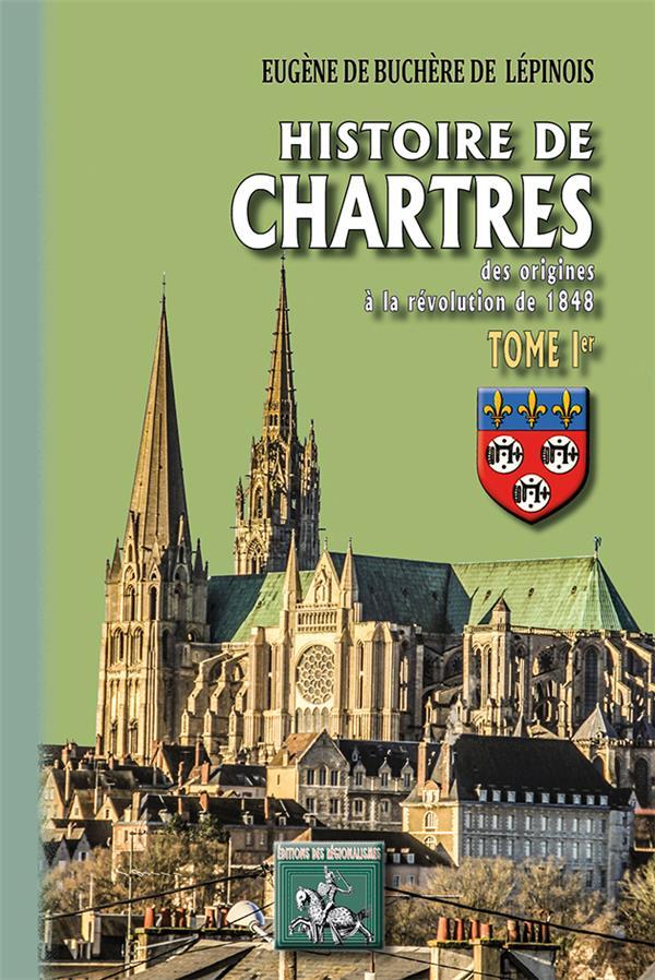 HISTOIRE DE CHARTRES (TOME IER)